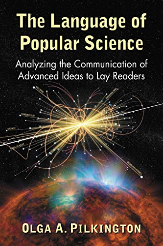 The Language of Popular Science: Analyzing the Communication of Advanced Ideas to Lay Readers (English Edition)