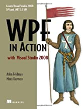 WPF in Action with Visual Studio 2008: Covers Visual Studio 2008, SP1 and .NET 3.5 SP1