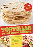 Tortillas to the Rescue Cookbook
