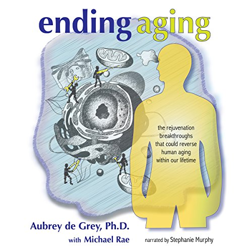 Ending Aging     The Rejuvenation Breakthroughs That Could Reverse Human Aging in Our Lifetime              By:                                                                                                                                 Aubrey de Grey,                                                                                        Michael Rae                               Narrated by:                                                                                                                                 Stephanie Murphy                      Length: 16 hrs and 4 mins     67 ratings     Overall 4.4