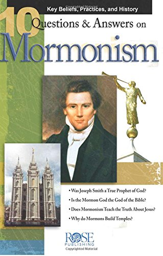10 Questions and Answers on Mormonism pamphlet: Key Beliefs, Practices, and History