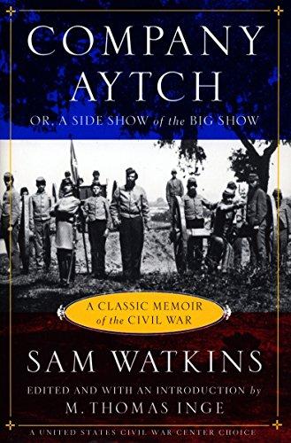Company Aytch: A Classic Memoir of the Civil War