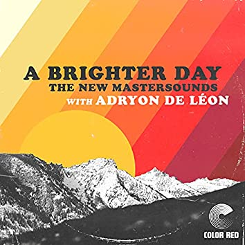 A Brighter Day (w. Adryon De León)