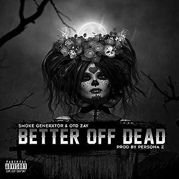 Better Off Dead (feat. OTD Zay)