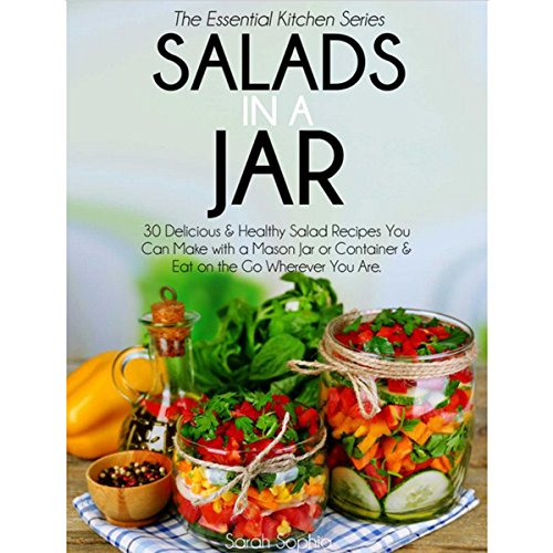 『Salads in a Jar: 30 Delicious & Healthy Salad Recipes You Can Make with a Mason Jar or Container & Eat on the Go』のカバーアート