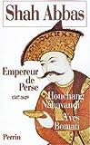 SHAH ABBAS. Empereur de Perse 1587-1629
