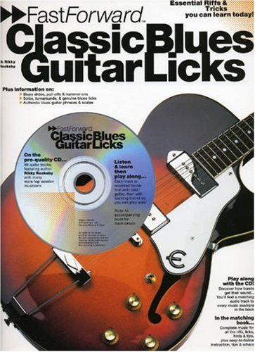 Fast Forward: Classic Blues Guitar Licks (Book, CD): Noten, CD für Gitarre: Essential Riffs and Tricks You Can Learn Today! (Fast Forward (Music Sales))