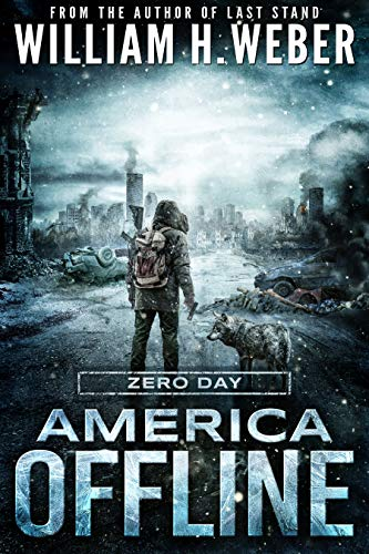 America Offline: Zero Day (A Post-Apocalyptic Survival Series) (America Offline Book 1) (English Edition)