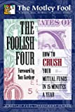 The Foolish Four: How to Crush Your Mutual Funds in 15 Minutes a Year
