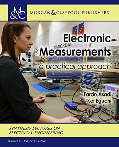 Compare Textbook Prices for Electronic Measurements: A Practical Approach Synthesis Lectures on Electrical Engineering  ISBN 9781636390925 by Asadi, Farzin,Eguchi, Kei