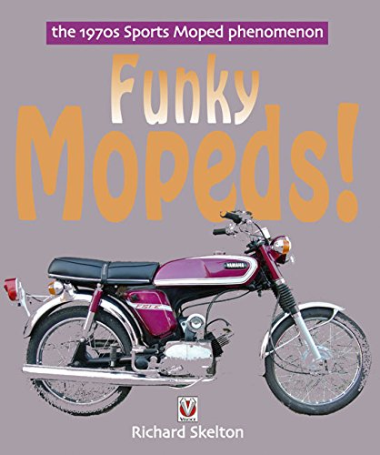 Funky Mopeds!: The 1970s Sports Mop…