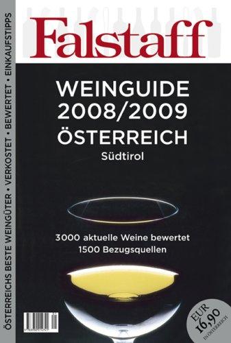 Falstaff Weinguide 2008/2009 Österreich und Südtirol: 3000 aktuelle Weine bewertet, 1500 Bezugsquellen
