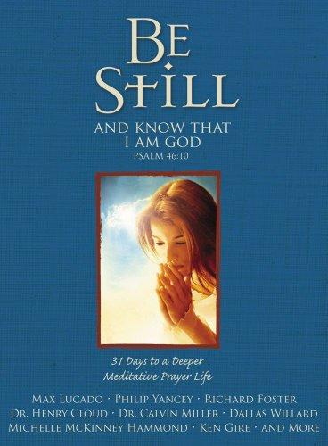 Be Still: 31 Days to a Deeper Meditative Prayer Life (English Edition)