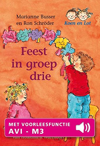 Feest in groep drie (Koen en Lot Book 5) (Dutch Edition ...