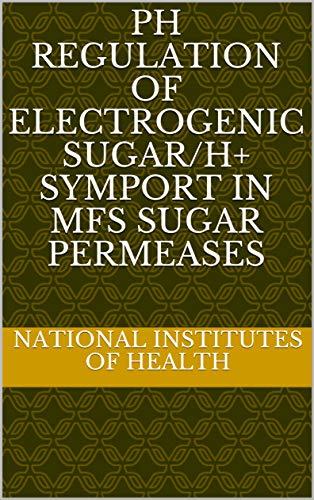 pH Regulation of Electrogenic Sugar/H+ Symport in MFS Sugar Permeases (English Edition)