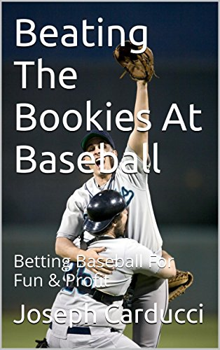 Beating The Bookies At Baseball: Betting Baseball For Fun & Profit (English Edition)