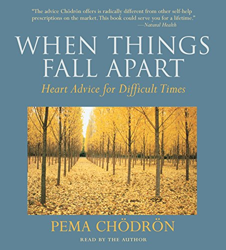 When Things Fall Apart: Heart Advice for Difficult Times [Audiobook]