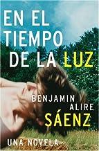En el Tiempo de la Luz: Una Novela (Spanish Edition)