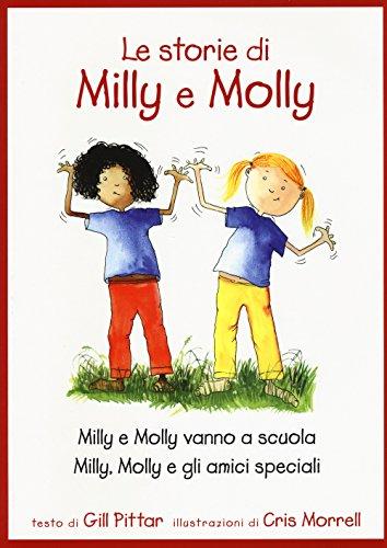 Le storie di Milly e Molly. Milly e Molly vanno a scuola-Milly, Molly e gli amici speciali