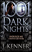 Indulge Me: A Star Ever After Novella (1001 Dark Nights)
