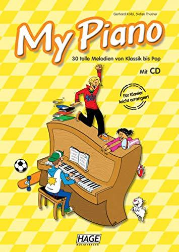 My Piano mit CD: 30 tolle Melodien von Klassik bis Pop, die Kinder und Jugendliche begeistern