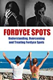 Fordyce Spots:Understanding, Overcoming, and Treating Fordyce Spots