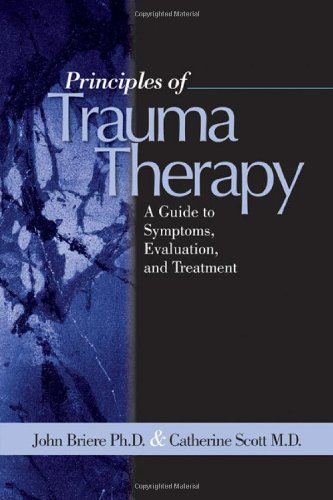 Principles of Trauma Therapy : A Guide to Symptoms, Evaluation and Treatment