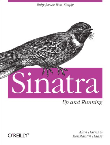 Sinatra: Up and Running: Ruby for the Web, Simply (English Edition)