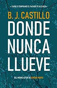 Donde Nunca Llueve par B.J. Castillo