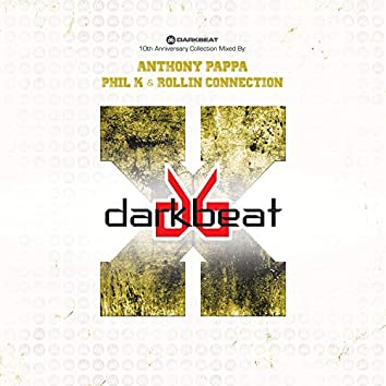 Darkbeat 10th Anniversary Collection (Mixed by Anthony Pappa, Rollin Connection & Phil K)