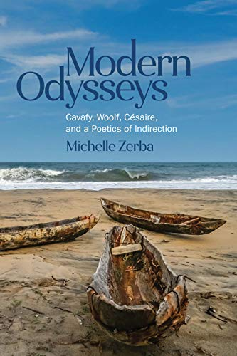 Modern Odysseys: Cavafy, Woolf, Césaire, and a Poetics of Indirection (Classical Memories/Modern Identitie) (English Edition)