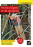 Récits d'ogres et de sorcières - Cronos, Le Petit Poucet, Vassilissa la-très-belle, Aïcha, L'Ogrelet