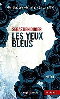 Les Yeux bleus par Sébastien Didier
