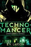 Technomancer (Unspeakable Things Book 1) (English Edition)