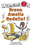 Bravo, Amelia Bedelia (I Can Read Book (Reading With Help,2))