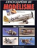 L'encyclopédie du modélisme. Tome 1, Les avions de Collectif ,Rodrigo Hernandez Cabos ( 1 octobre 2001 )
