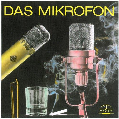 Das Mikrofon (Klangillustrationen zum Kondensatormikrofon anhand von Aufnahmen mit Musik)