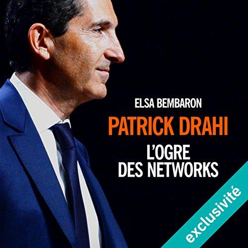 Couverture de Patrick Drahi : L'ogre des networks