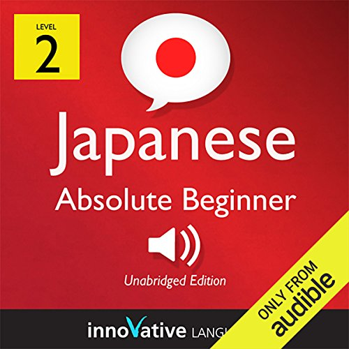 Learn Japanese - Level 2: Absolute Beginner Japanese, Volume 1: Lessons 1-25 cover art