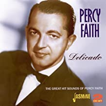 Delicado - The Great Hit Sounds Of Percy Faith [ORIGINAL RECORDINGS REMASTERED] 2CD SET by Percy Faith (2011-03-08)