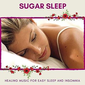 Sugar Sleep - Healing Music For Easy Sleep And Insomnia