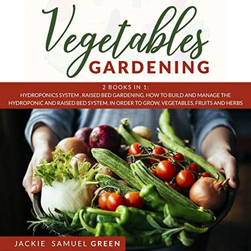Vegetables Gardening: 2 Books in 1 cover art