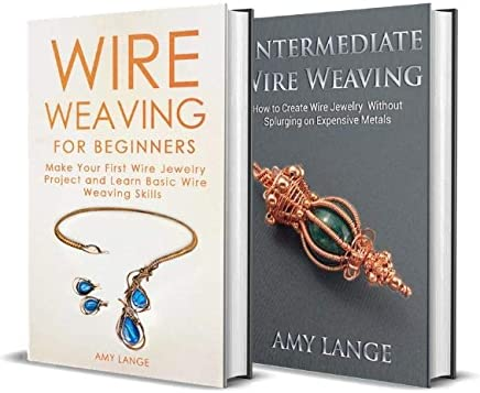 Wire Weaving: Beginner + Intermediate Guide to Wire Weaving: 2-in-1 Wire Weaving Bundle