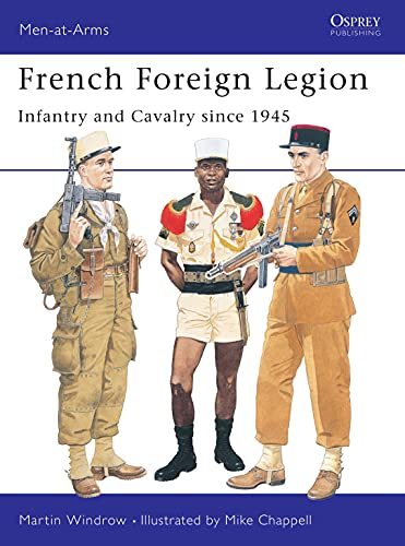 French Foreign Legion: Infantry and Cavalry since 1945 (Men-at-Arms Book 300) (English Edition)