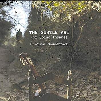 The Subtle Art (Of Going Insane) [Original Soundtrack]