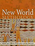 New World Mythology (Myths and Legends of Oceania and the Americas) by Dr. Alice Mills (2009-05-03)