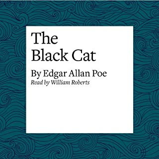 The Black Cat                   By:                                                                                                                                 Edgar Allan Poe                               Narrated by:                                                                                                                                 William Roberts                      Length: 27 mins     44 ratings     Overall 4.5