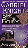 Sins of the Fathers: A Gabriel Knight Novel