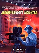 Japan's Favourite Monster: An Unauthorised Biography of the Big G