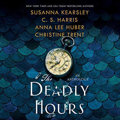 The Deadly Hours Audiobook By Susanna Kearsley,                                                                                        C. S. Harris cover art